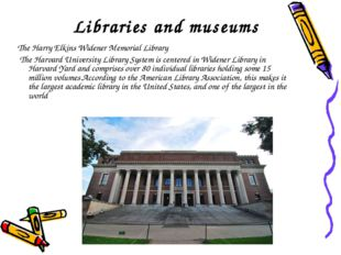 Libraries and museums The Harry Elkins Widener Memorial Library The Harvard U
