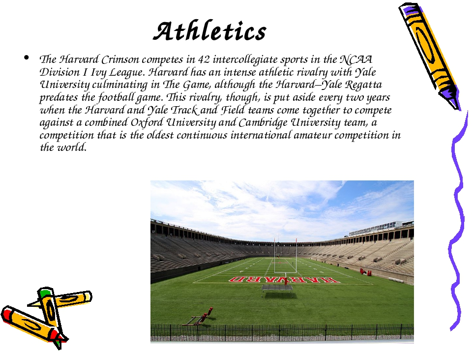 Athletics The Harvard Crimson competes in 42 intercollegiate sports in the NC...