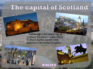 Edinburgh is the capital city of Scotland, the second largest city in Scotla