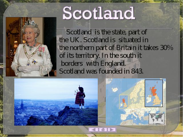 Scotland  is the state, part of the UK. Scotland is  situated in the norther...