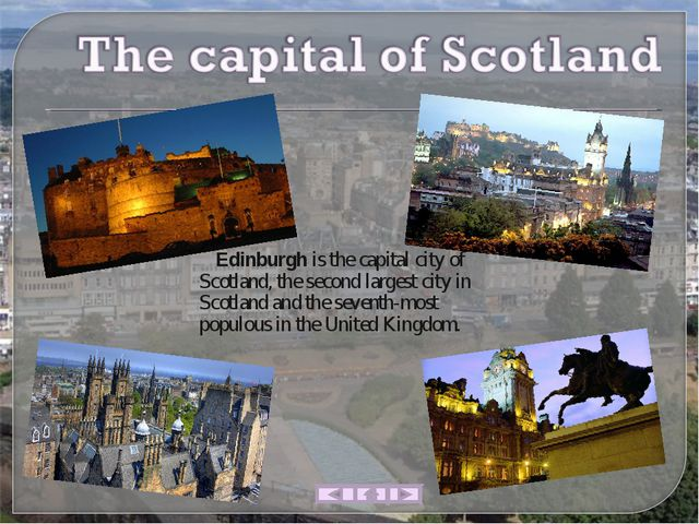 Edinburgh is the capital city of Scotland, the second largest city in Scotla...