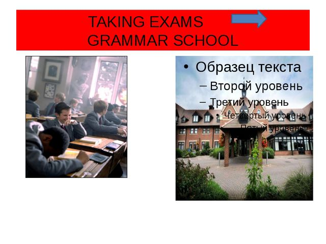 TAKING EXAMS GRAMMAR SCHOOL