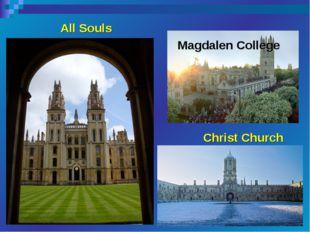 All Souls Magdalen College Christ Church