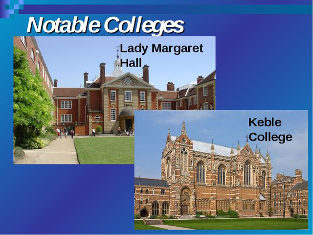 Notable Colleges Lady Margaret Hall Keble College