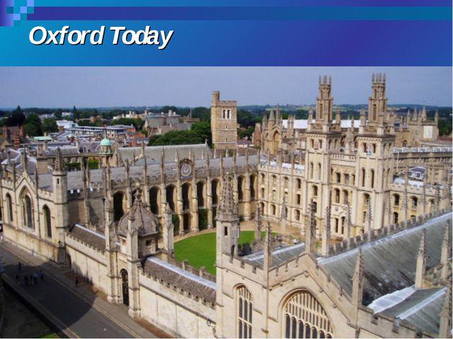 Oxford Today Students 20,330 Undergraduates 11,766 Postgraduates 8,701 Chance...