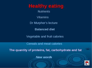 Healthy eating Nutrients Vitamins Balanced diet New words Dr Murpher's lectur