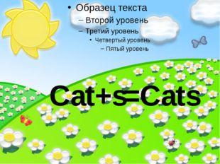 Cat+s=Cats