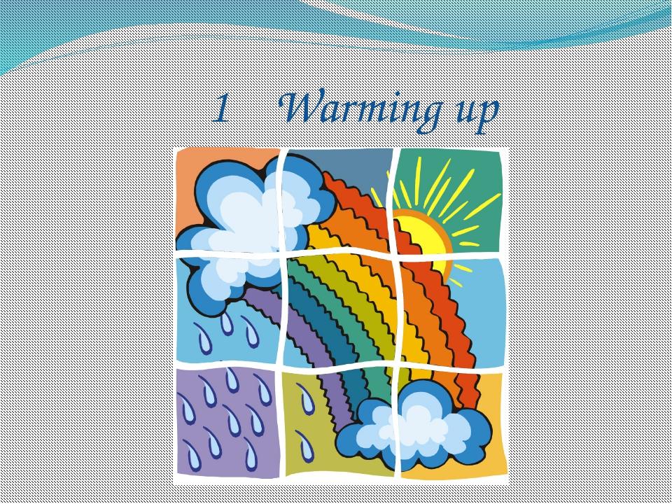 1 Warming up