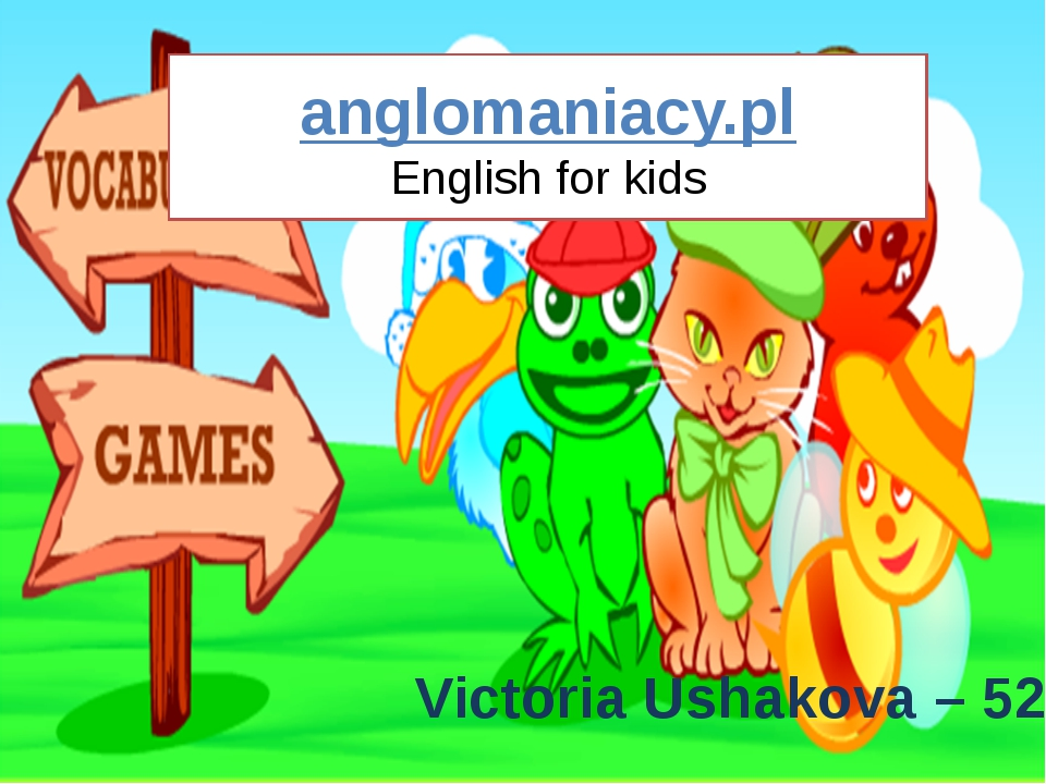 anglomaniacy.pl English for kids Victoria Ushakova – 52 Anglomaniacy.pl