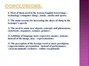 4. Most of them used in the lexicon English borrowings : technology (compute