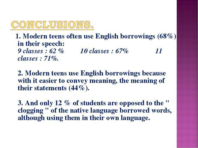 1. Modern teens often use English borrowings (68%) in their speech: 9 classe...