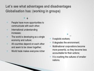 + People have more opportunities to communicate with each other; Internationa