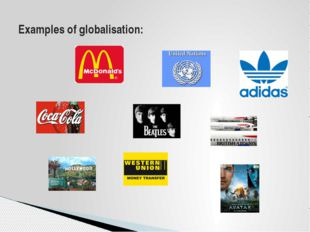 Examples of globalisation: