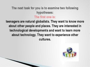 The next task for you is to examine two following hypotheses: The first one i