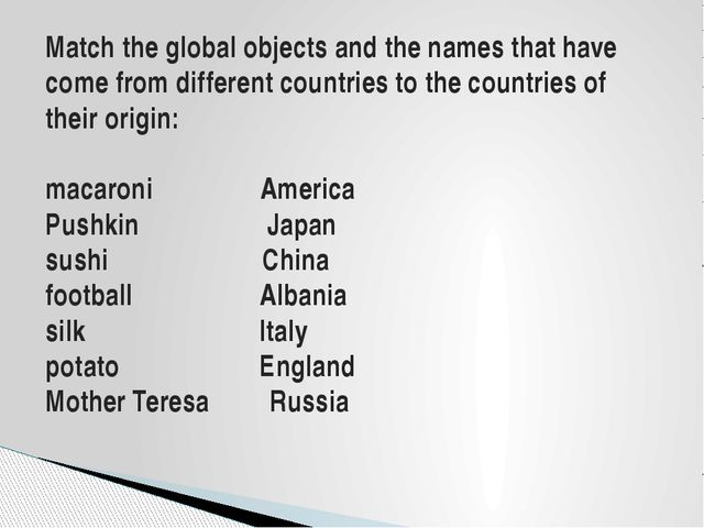 Match the global objects and the names that have come from different countrie...