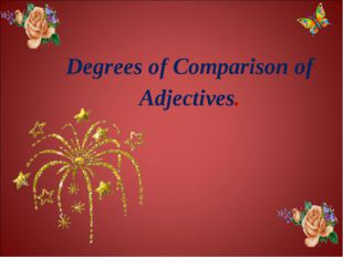 Degrees of Comparison of Adjectives.