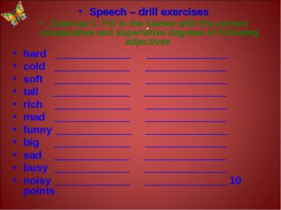 . Speech – drill exercises Exercise 1. Fill in the blanks with the correct co