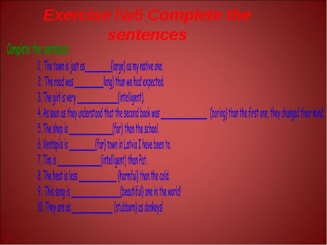 Exercise №5 Complete the sentences