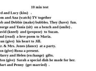 10 min test 1. Ted and Lucy (kiss)   . 2. Tom and Ana (watch) TV together 3.