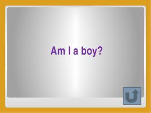 Am I a girl?