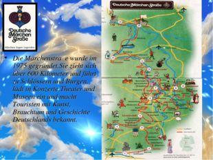 Die Märchenstraβe wurde im 1975 gegründet.Sie zieht sich über 600 Kilometer u
