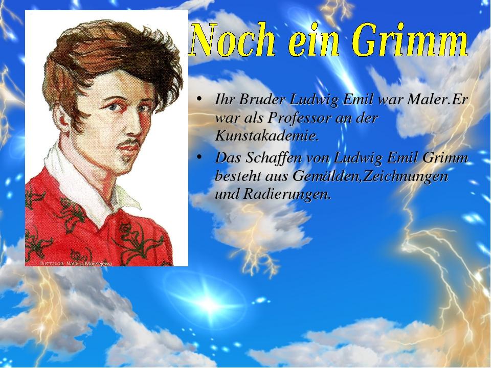 Ihr Bruder Ludwig Emil war Maler.Er war als Professor an der Kunstakademie. D...