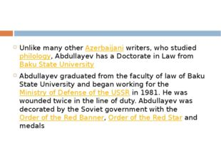 Unlike many other Azerbaijani writers, who studied philology, Abdullayev has