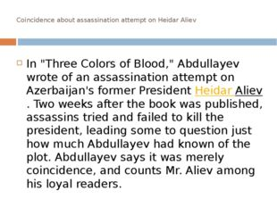 "Coincidence about assassination attempt on Heidar Aliev In ""Three Colors of"