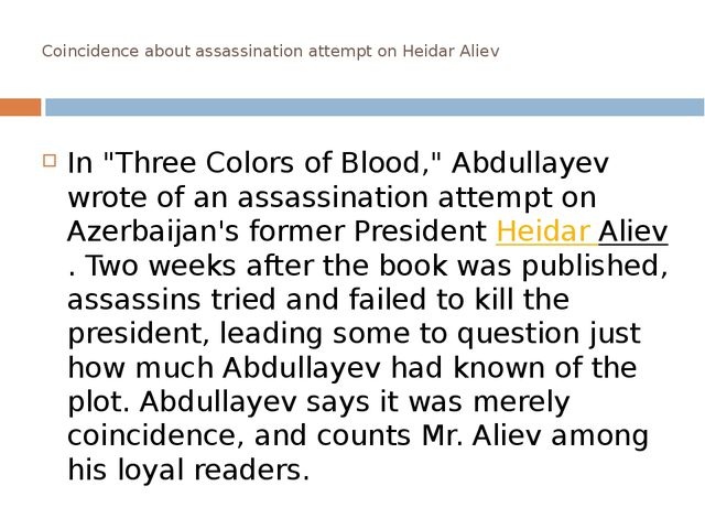 "Coincidence about assassination attempt on Heidar Aliev In ""Three Colors of..."