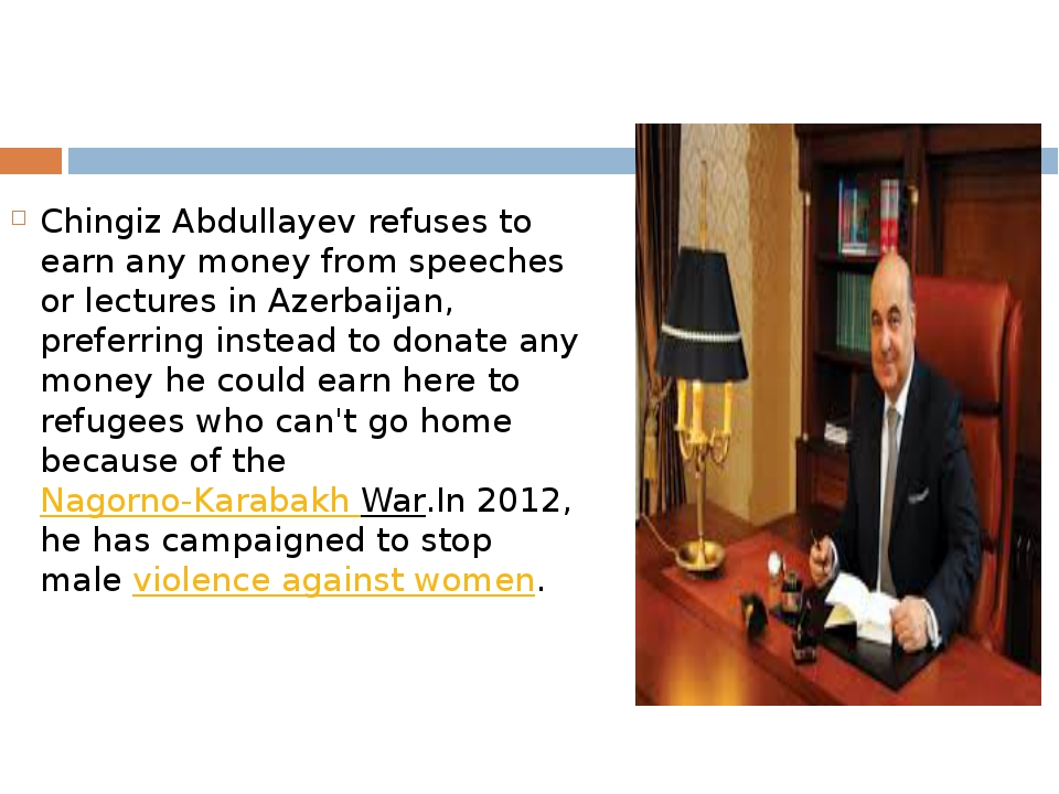Chingiz Abdullayev refuses to earn any money from speeches or lectures in Aze...