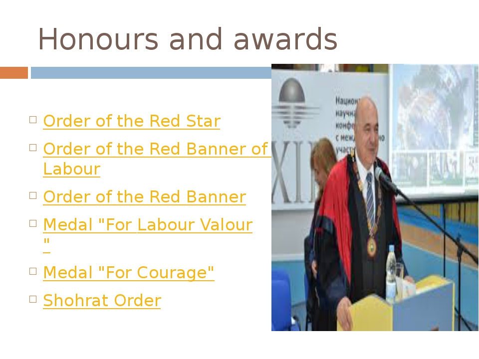 Honours and awards Order of the Red Star Order of the Red Banner of Labour Or...