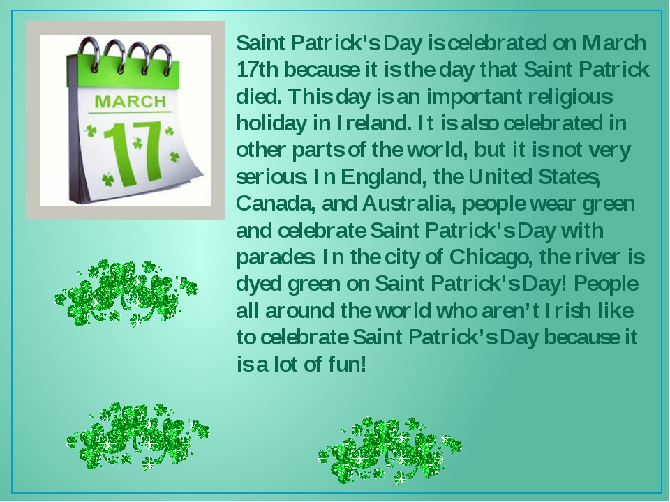 Saint Patrick's Day is celebrated on March 17th because it is the day that Sa...