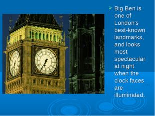 Big Ben is one of London's best-known landmarks, and looks most spectacular