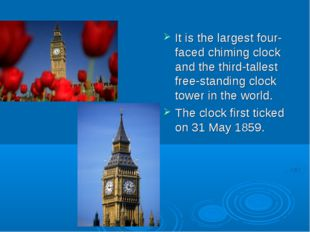It is the largest four-faced chiming clock and the third-tallest free-standi