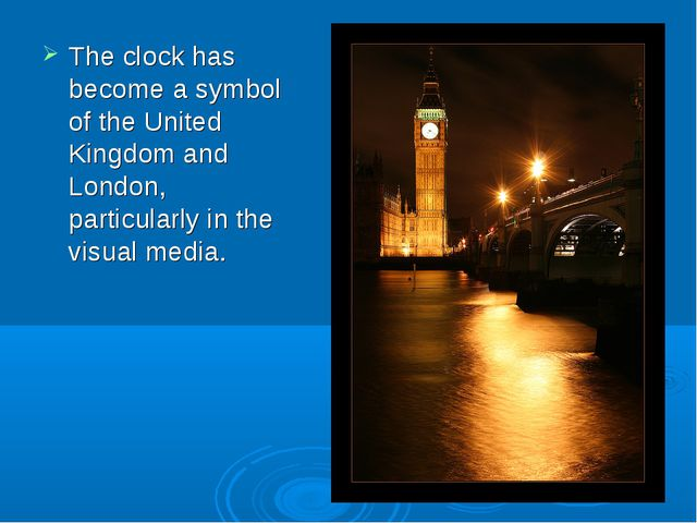 The clock has become a symbol of the United Kingdom and London, particularly...