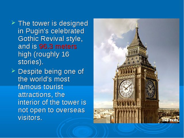 The tower is designed in Pugin's celebrated Gothic Revival style, and is 96....