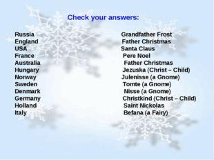 Check your answers: Russia Grandfather Frost England Father Christmas USA Sa