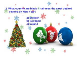 2. What country are black – hair men the most desired visitors on New Year? a
