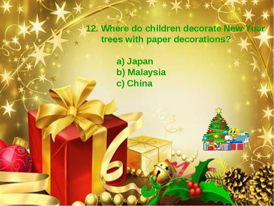 12. Where do children decorate New Year trees with paper decorations? a) Japa...