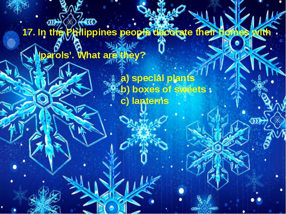 17. In the Philippines people decorate their homes with 'parols'. What are th...