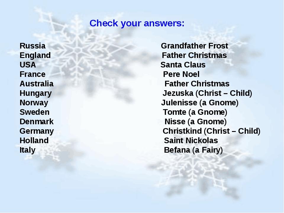 Check your answers: Russia Grandfather Frost England Father Christmas USA Sa...