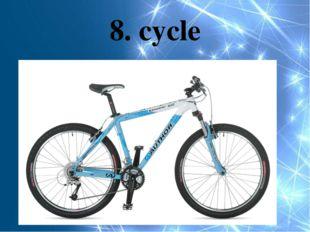 8. cycle
