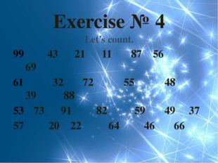 Exercise № 4 Let's count. 43 21 11 87 56 69 32 72 55 48 39 88 73 91 82 59 49