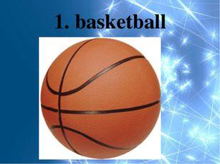 1. basketball