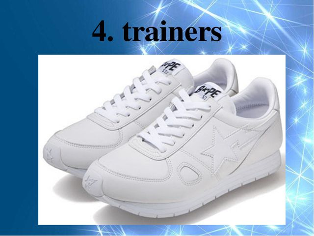 4. trainers