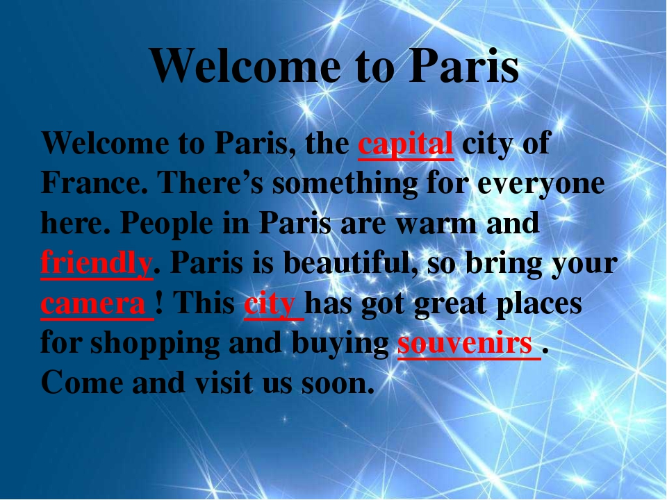 Welcome to Paris Welcome to Paris, the capital city of France. There's someth...