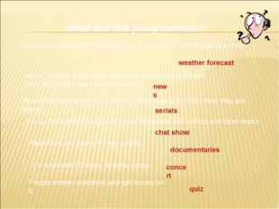 What are the programmes? We can know about temperature, wind, rain, snow from