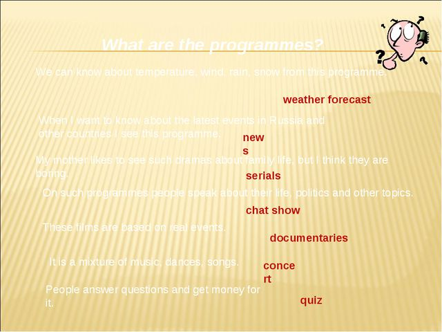 What are the programmes? We can know about temperature, wind, rain, snow from...