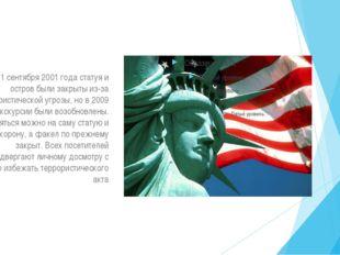 После 11 сентября 2001 года статуя и остров были закрыты из-за террористичес
