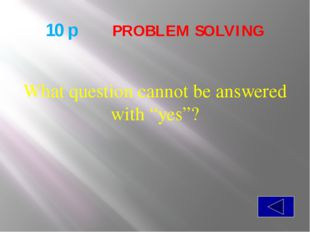 20 p  PROBLEM SOLVING What belongs to you, and yet is used more by others t